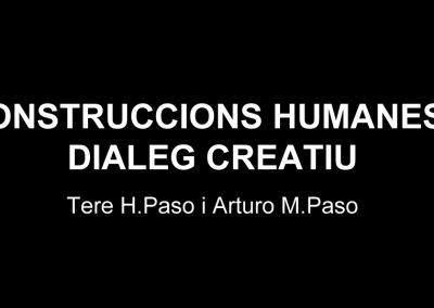 Exposición Construccions humanes, Dialeg creatiu de: Tere H.Paso i Arturo M.Paso