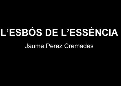 Exposición L'Esbós de l'essència, Jaume Pérez