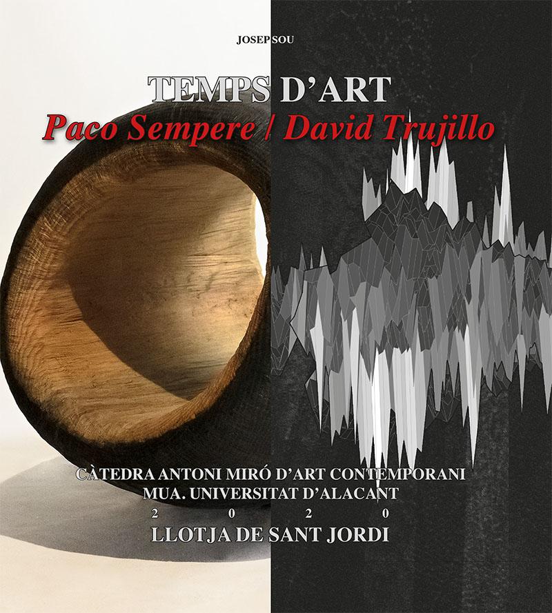 Exposició: TEMPS D'ART: Paco Sempere / David Trujillo