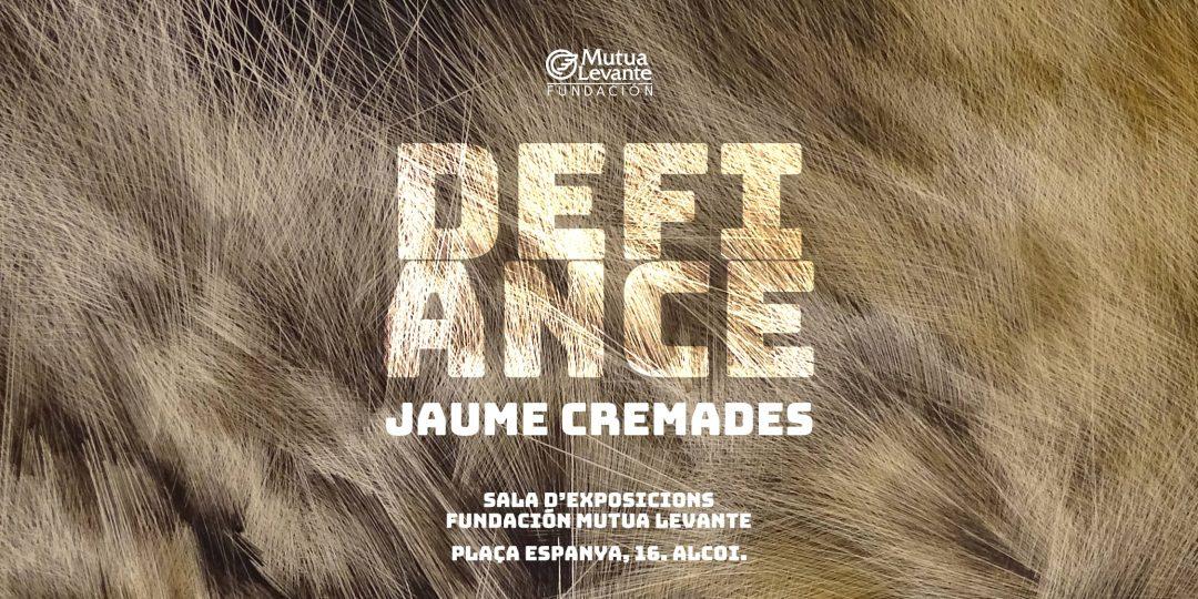 Exposición: Defiance, de Jaume Cremades