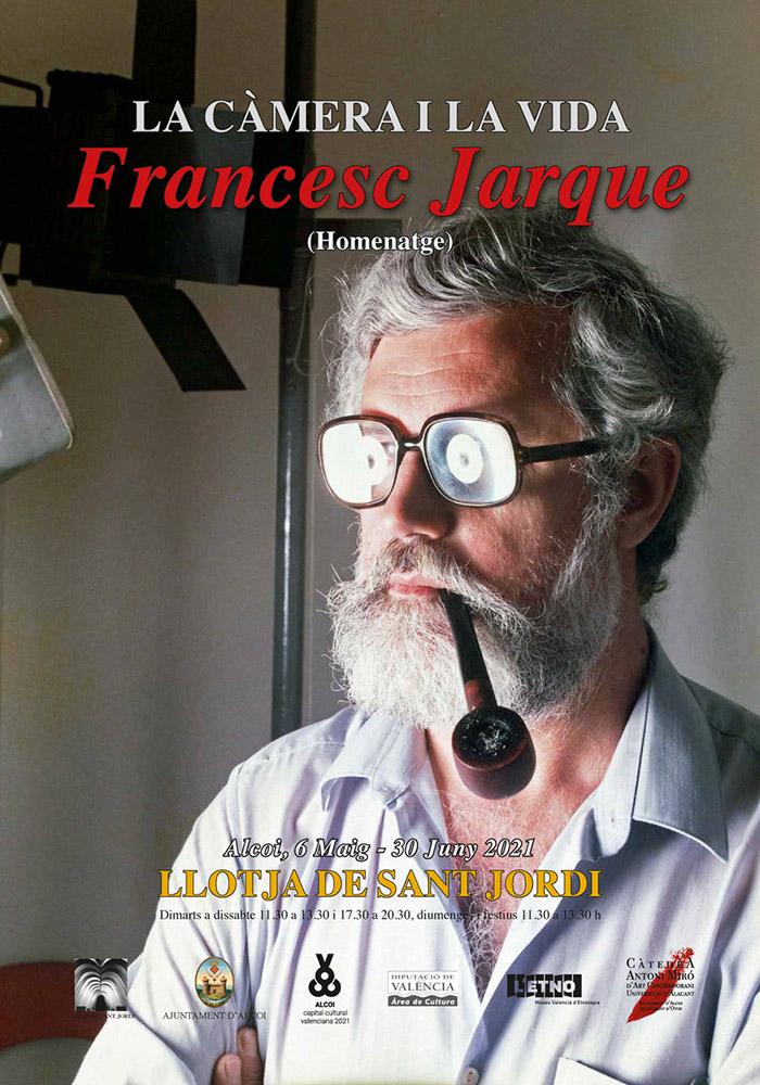 Exposició: FRANCESC JARQUE, La càmera i la vida