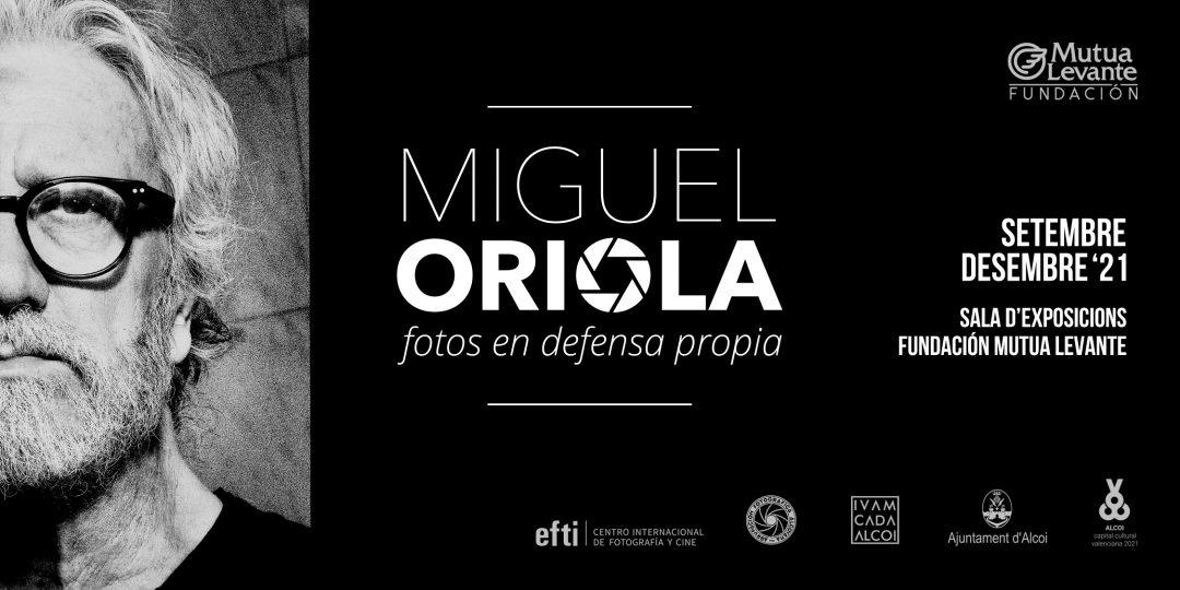 Miguel Oriola. Fotos en defensa propia