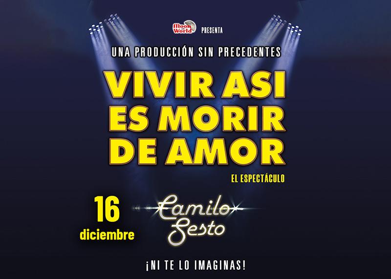 «VIVIR ASÍ ES MORIR DE AMOR» El musical Camilo Sesto – 16 diciembre (20:30h)