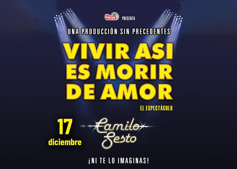 «VIVIR ASÍ ES MORIR DE AMOR» El musical Camilo Sesto – 17 diciembre (20:30h)