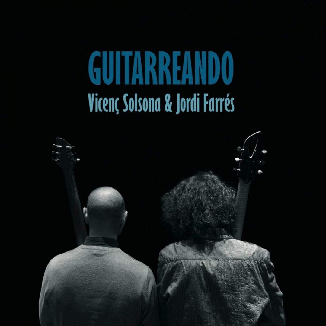 «GUITARREANDO» DÚO SOLSONA-FARRÉS (JAZZ). IV FESTIVAL DE GUITARRA J.L. GONZÁLEZ
