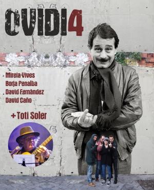 Ovidi 4 + Toti Soler